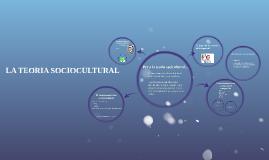LA TEORIA SOCIOCULTURAL