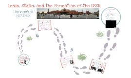 Lenin, Stalin, and the Formation of the USSR