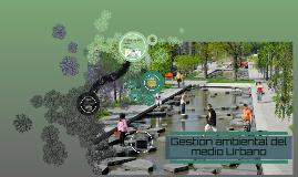Gestión ambiental del medio Urbano