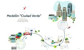 """Medellín """"Ciudad Verde"""""""