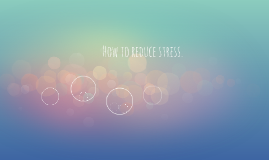How to reduce stress.