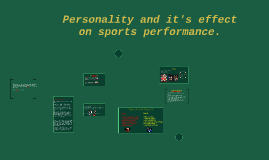 Copy of Personality and it's effect on sports performance.