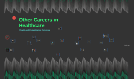 Other Careers in Healthcare