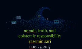 arendt, truth, and epistemic responsibility