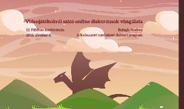 Videojátékokról szóló online diskurzusok vizsgálata