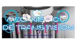 Copy of MECANISMOS DE TRANSMISION