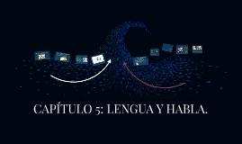 CAPÍTULO 5: LENGUA Y HABLA