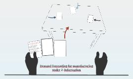 Demand forecasting for manufacturing under Z-Information
