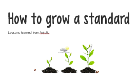 How to grow a standard