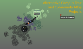 Alternative Campus Tour & Community Atlas