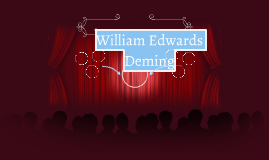 William Edwards DeminWilliam Edwards Deming