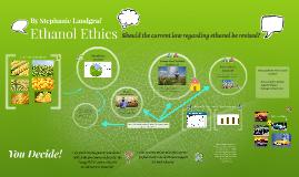 Ethanol Ethics