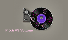 Pitch VS Volume