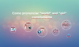 "Como pronunciar ""world"" e ""girl"" corretamente (ADV 2)"