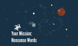 Your Mission: Nonsense Words