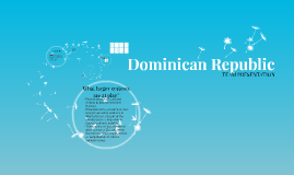 Copy of Dominican Republic