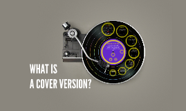 What is a Cover Version?