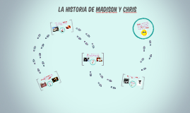 Copy of La Historia de Madison y Chris