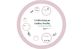 Cultivating an Online Profile