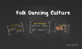 The Culture of the Folk Dance