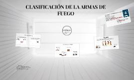 CLASIFICACIÓN DE LA ARMAS DE FUEGO