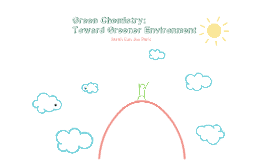 Toward Greener Environment