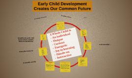 Early Child Development = Our Common Future