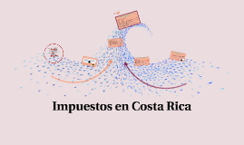 Copy of Impuestos en Costa Rica