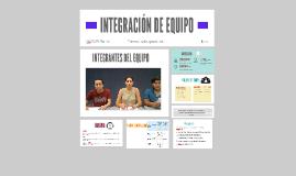 INTEGRACIÓN DE EQUIPO