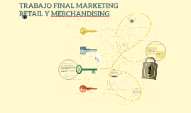 TRABAJO FINAL MARKETING RETAIL Y MERCHANDISING