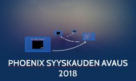 PHOENIX SYYSKAUDEN AVAUS 2018