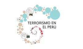 Copy of TERRORISMO EN EL PERÚ