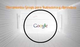 Herramientas Google para Instructores y Aprendices