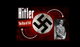Adolf Hitler, The Rise of Evil