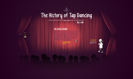 The History of Tap Dancing