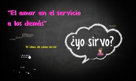 """""""el amor en el servicio a los demás"""""""