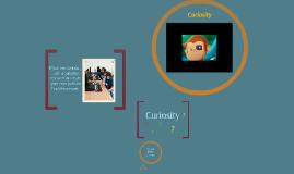 Copy of Curiosity