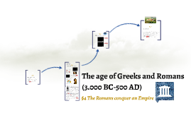 The age of Greeks and Romans (3.000 BC-500 AD) §4