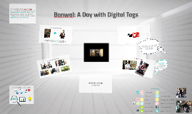 Bonwal: A Day with Digital Tags
