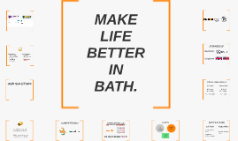 MAKE LIFE BETTER IN BATH.