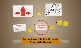 De las Ideas a la Planificación: Control de Gestión