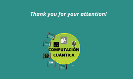 Copy of COMPUTACION CUANTICA