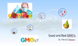 Good and Bad GMO's