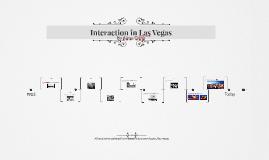 Interaction in Las Vegas