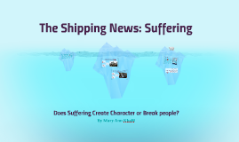 The Shipping News: Suffering