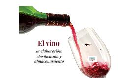 Copy of El vino: su elaboración, clasificación y almacenamiento