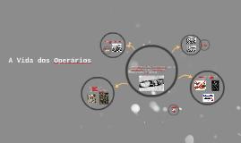 A Vida dos Operários