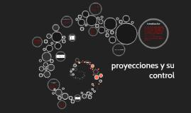 proyecciones y su control
