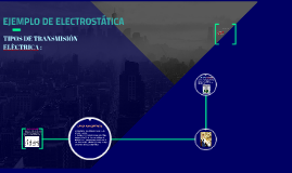 EJEMPLO DE ELECTROSTATICA: