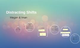 Distracting Shifts